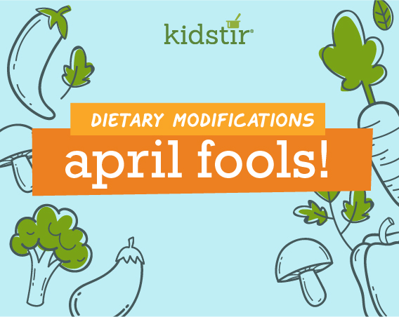 Dietary Modifications for April Fools!