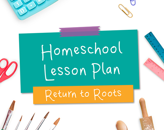 Return to Roots Lesson Plan